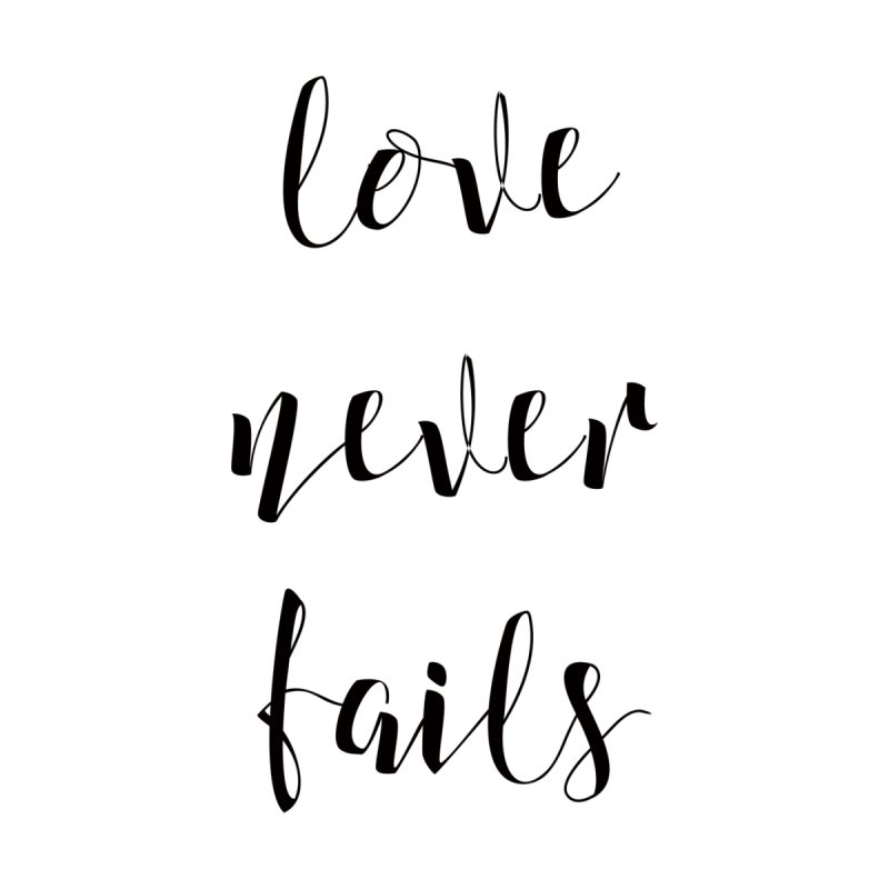 Love never fails by Kingdomatheart's Artist Shop