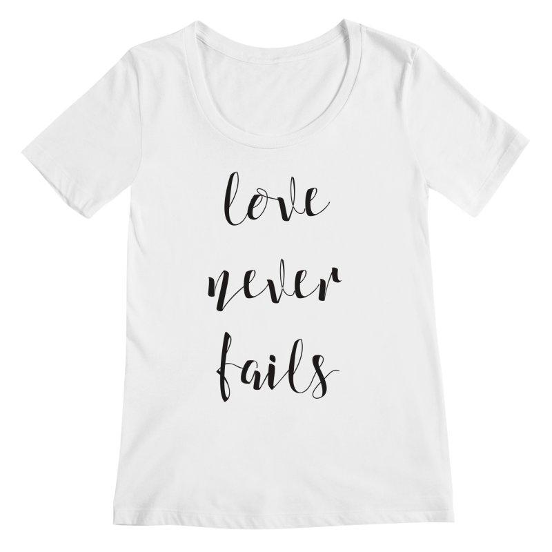 Love never fails Women's Scoopneck by Kingdomatheart's Artist Shop