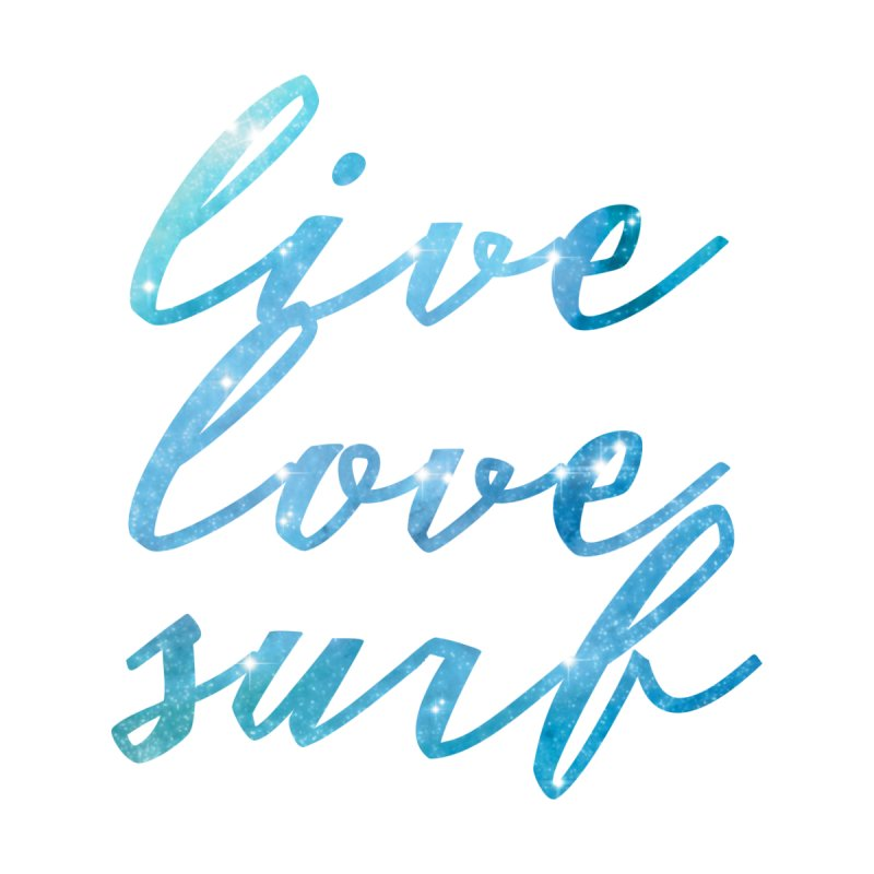 Live Love Surf by Kingdomatheart's Artist Shop