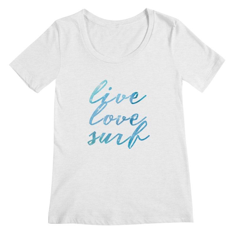 Live Love Surf Women's Scoopneck by Kingdomatheart's Artist Shop