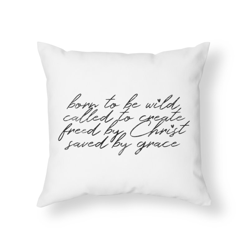Born to be Wild Home Throw Pillow by Kingdomatheart's Artist Shop