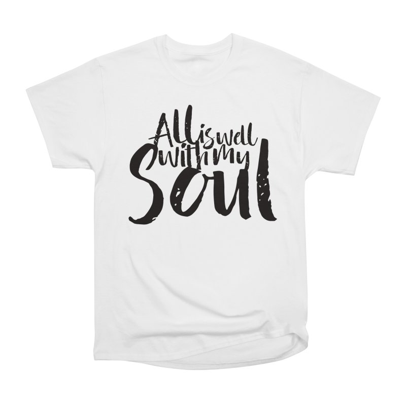 All is well Men's Classic T-Shirt by Kingdomatheart's Artist Shop