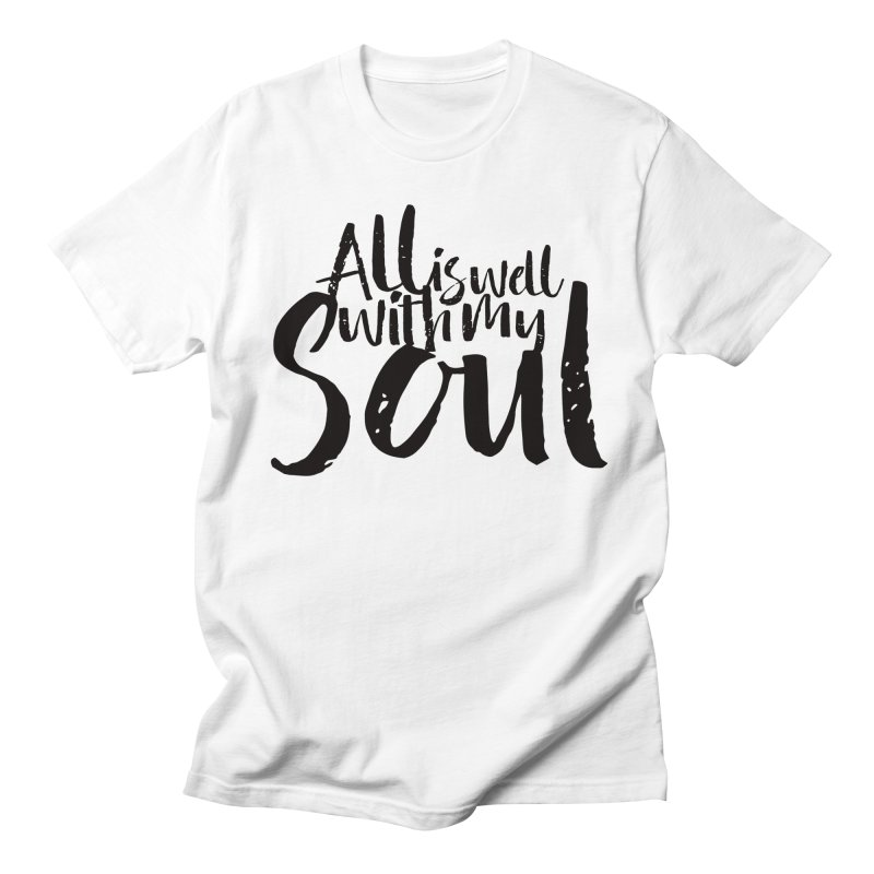 All is well Men's T-Shirt by Kingdomatheart's Artist Shop
