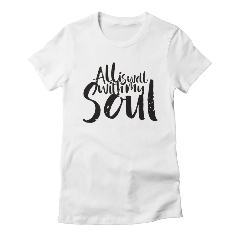 All is well Women's Fitted T-Shirt by Kingdomatheart's Artist Shop