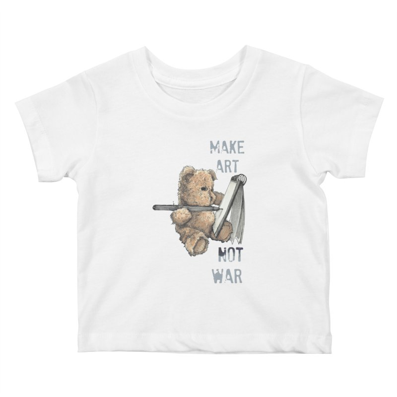 Make Art not War Kids Baby T-Shirt by Kingdomatheart's Artist Shop