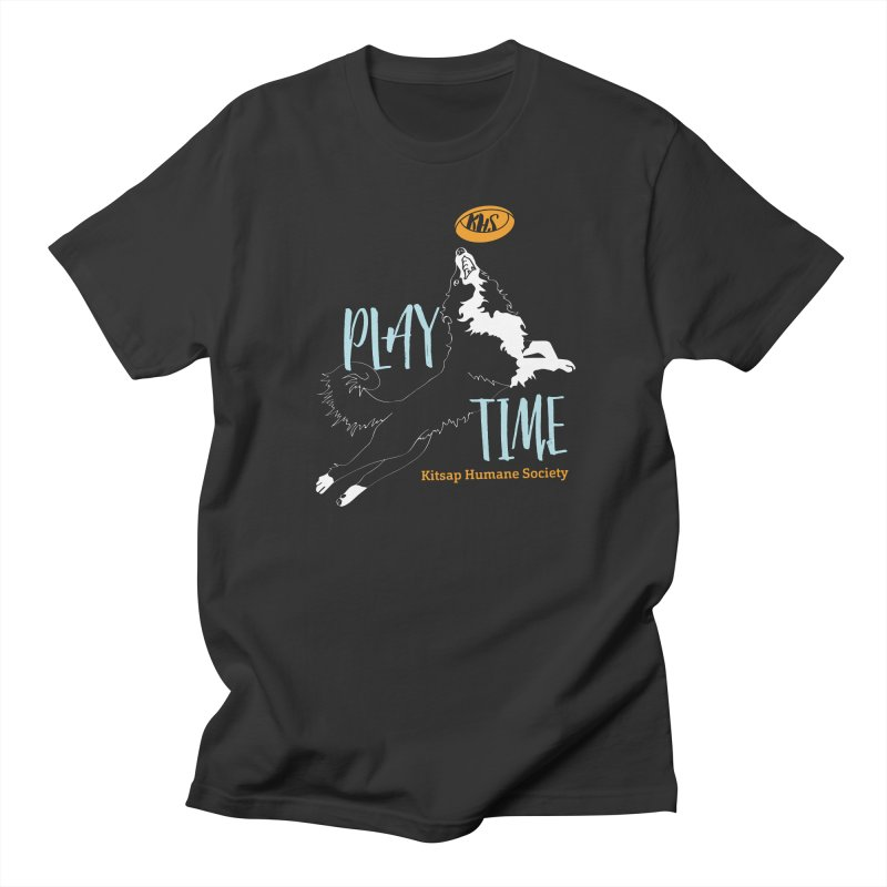 Play Time Women's Regular Unisex T-Shirt by Kitsap Humane Society's Artist Shop