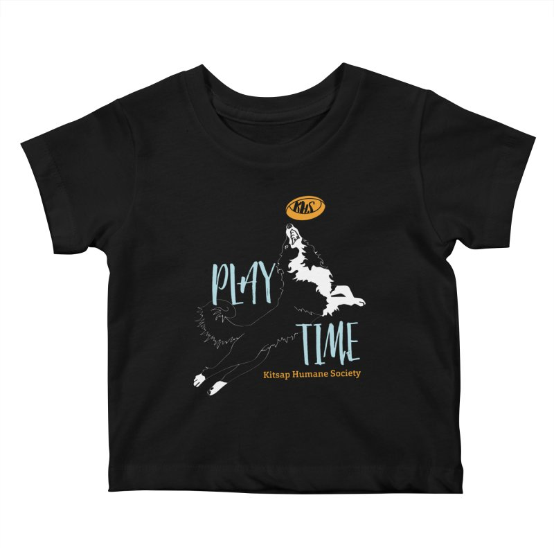 Play Time Kids Baby T-Shirt by Kitsap Humane Society's Artist Shop