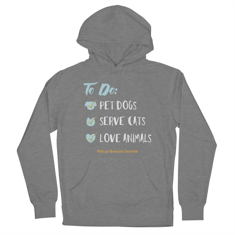 To Do: Love Animals Women's Pullover Hoody by Kitsap Humane Society's Artist Shop