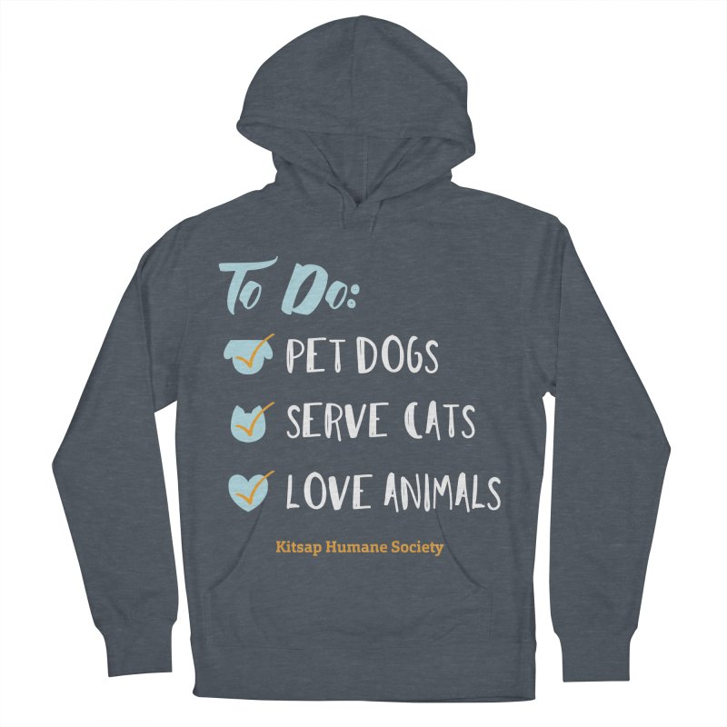 To Do: Love Animals Men's French Terry Pullover Hoody by Kitsap Humane Society's Artist Shop