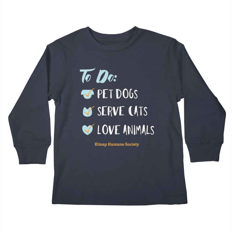 To Do: Love Animals Kids Longsleeve T-Shirt by Kitsap Humane Society's Artist Shop