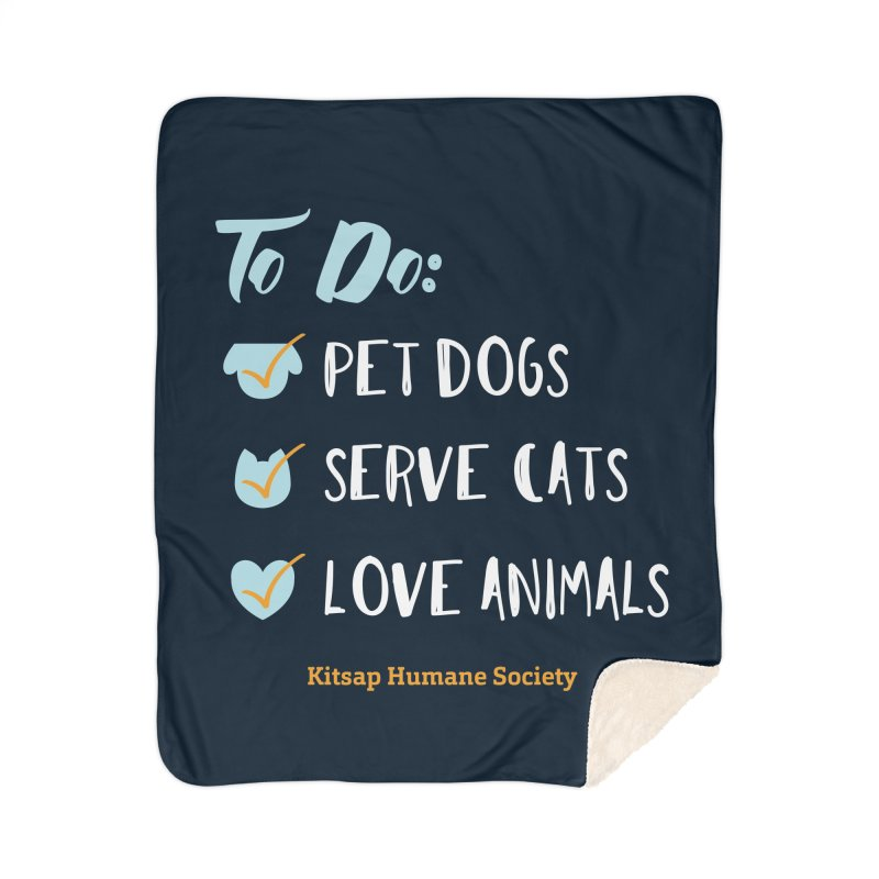 To Do: Love Animals Home Sherpa Blanket Blanket by Kitsap Humane Society's Artist Shop