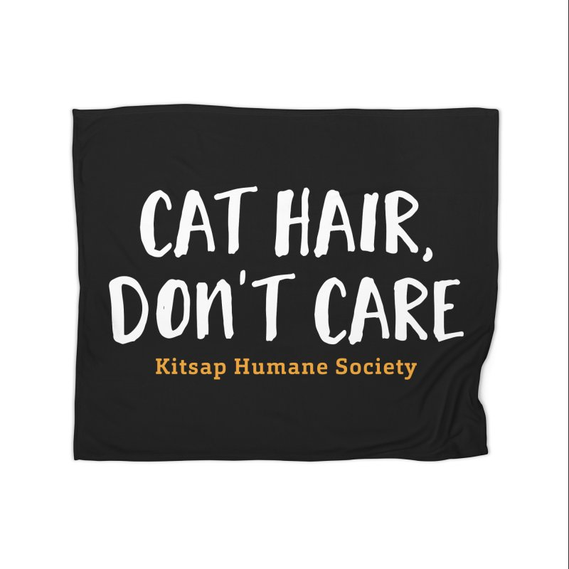 Cat Hair, Don't Care Home Fleece Blanket Blanket by Kitsap Humane Society's Artist Shop