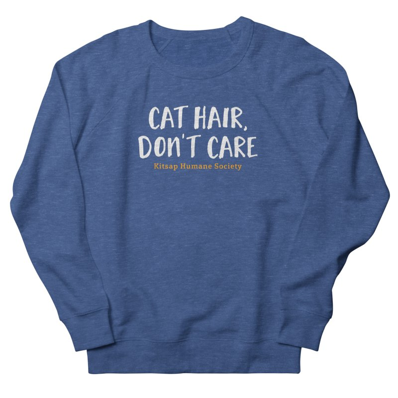 Cat Hair, Don't Care Women's Sweatshirt by Kitsap Humane Society's Artist Shop
