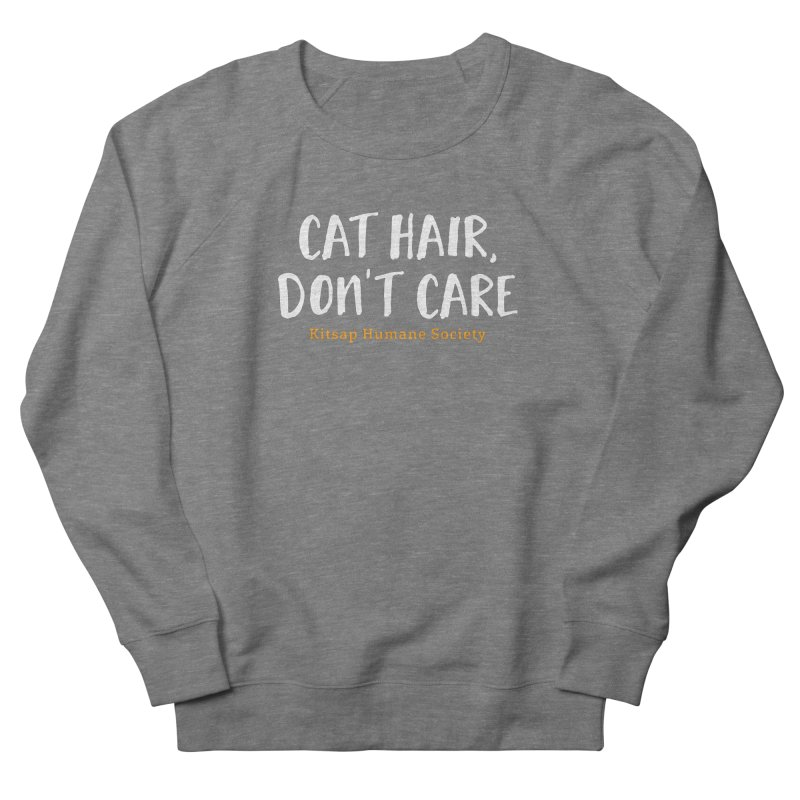 Cat Hair, Don't Care Women's French Terry Sweatshirt by Kitsap Humane Society's Artist Shop
