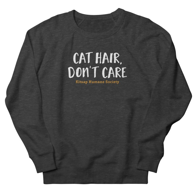 Cat Hair, Don't Care Men's French Terry Sweatshirt by Kitsap Humane Society's Artist Shop