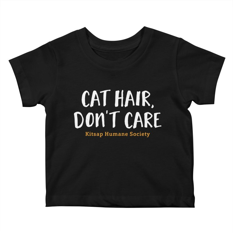 Cat Hair, Don't Care Kids Baby T-Shirt by Kitsap Humane Society's Artist Shop