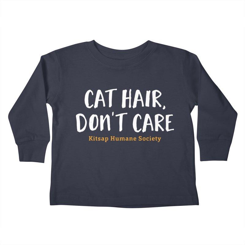 Cat Hair, Don't Care Kids Toddler Longsleeve T-Shirt by Kitsap Humane Society's Artist Shop