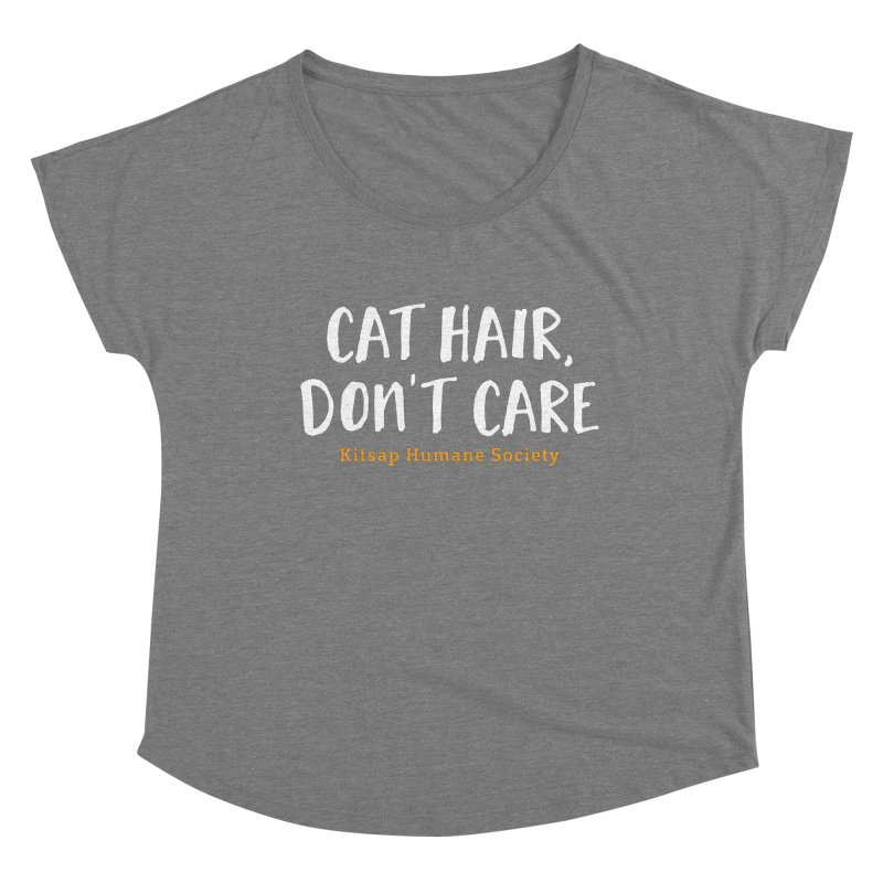 Cat Hair, Don't Care Women's Dolman Scoop Neck by Kitsap Humane Society's Artist Shop