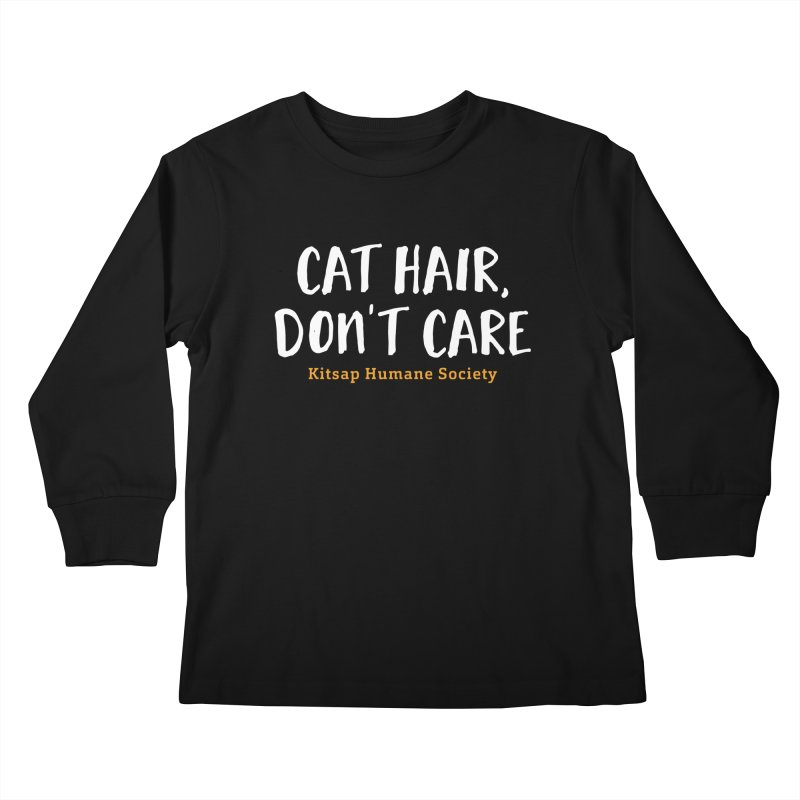 Cat Hair, Don't Care Kids Longsleeve T-Shirt by Kitsap Humane Society's Artist Shop