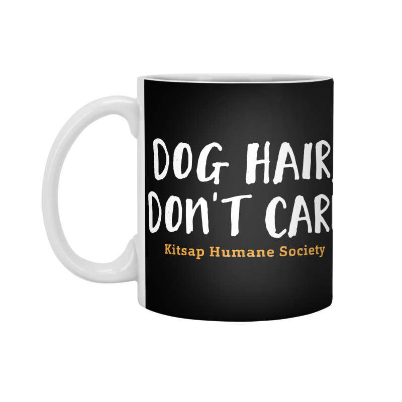 Dog Hair, Don't Care Accessories Standard Mug by Kitsap Humane Society's Artist Shop