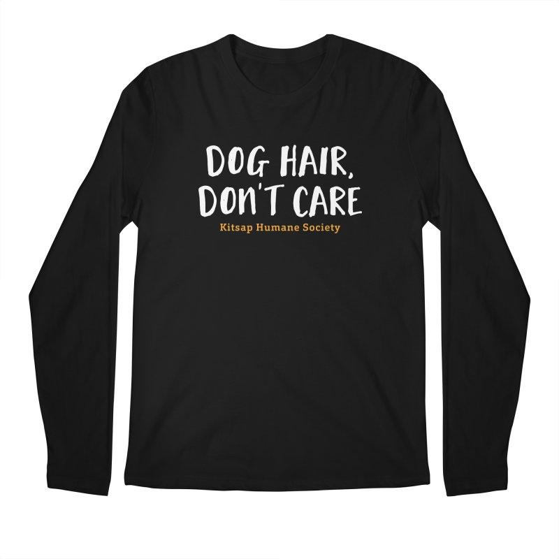 Dog Hair, Don't Care Men's Regular Longsleeve T-Shirt by Kitsap Humane Society's Artist Shop