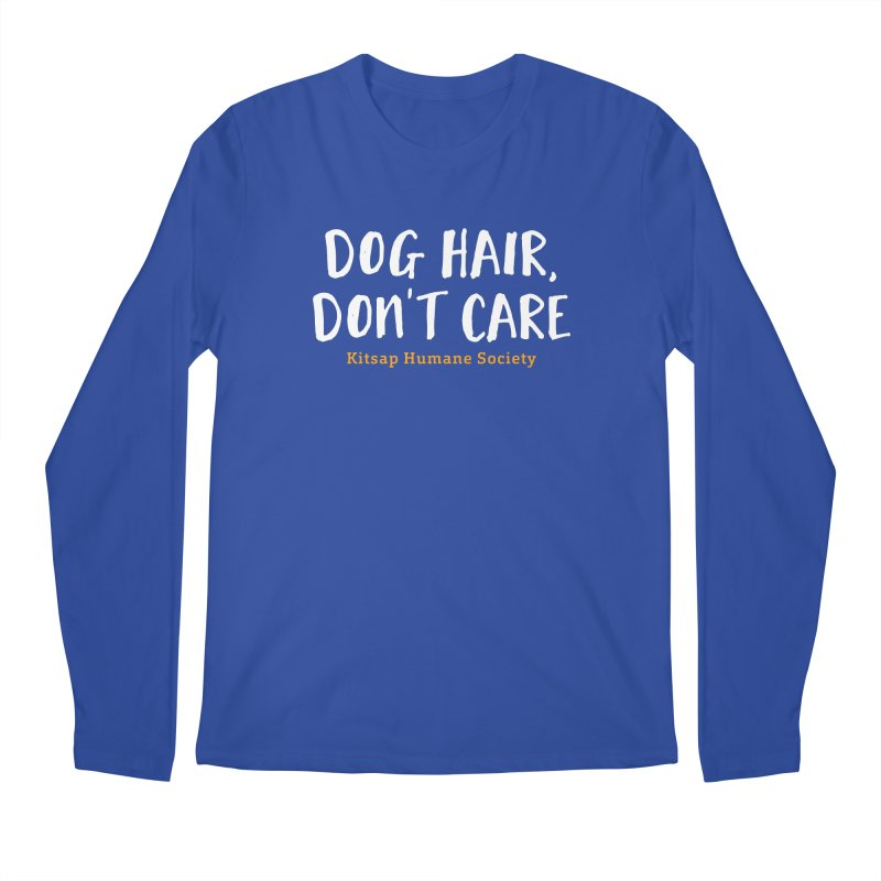 Dog Hair, Don't Care Men's Regular Longsleeve T-Shirt by Kitsap Humane Society's Artist Shop