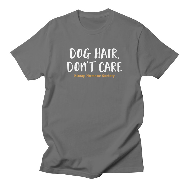 Dog Hair, Don't Care Men's T-Shirt by Kitsap Humane Society's Artist Shop