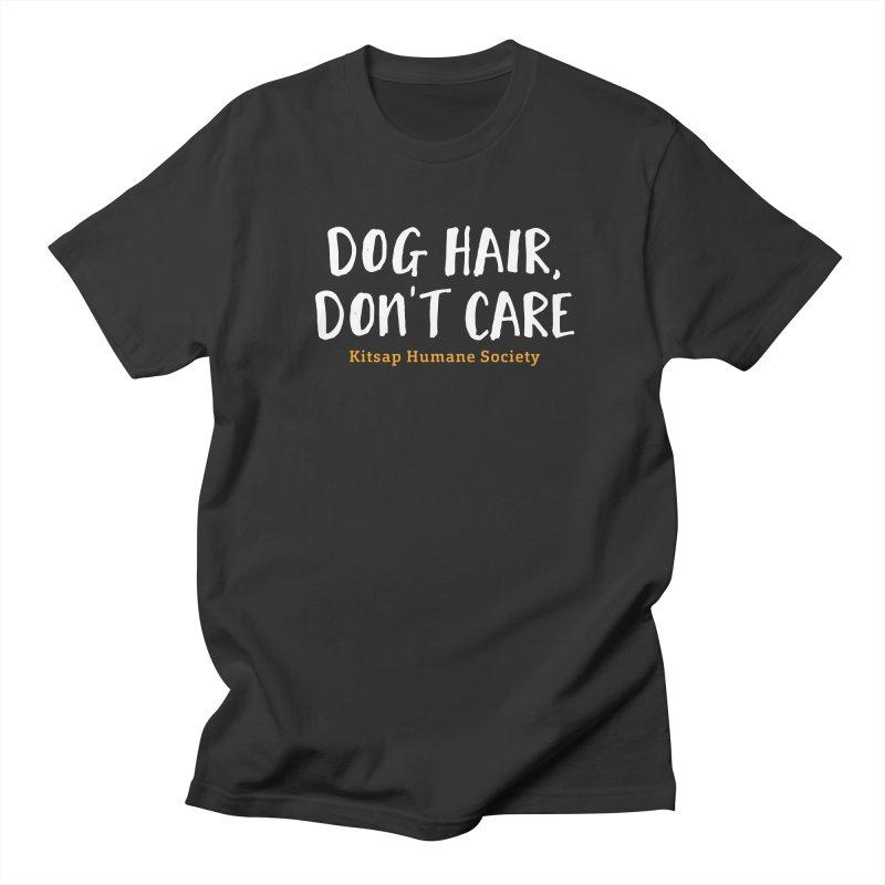 Dog Hair, Don't Care Men's Regular T-Shirt by Kitsap Humane Society's Artist Shop