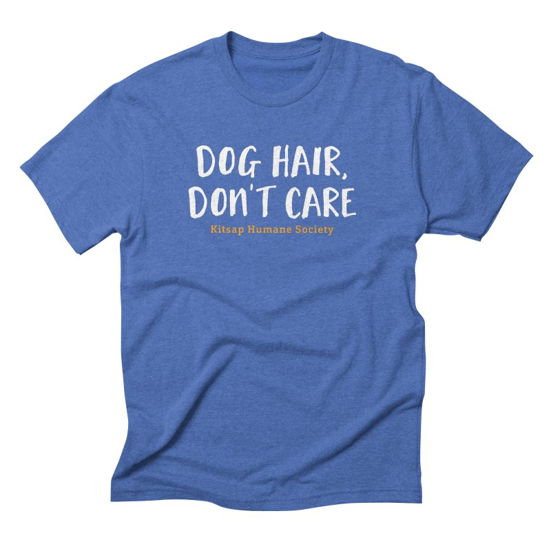 Dog Hair, Don't Care Men's Triblend T-Shirt by Kitsap Humane Society's Artist Shop