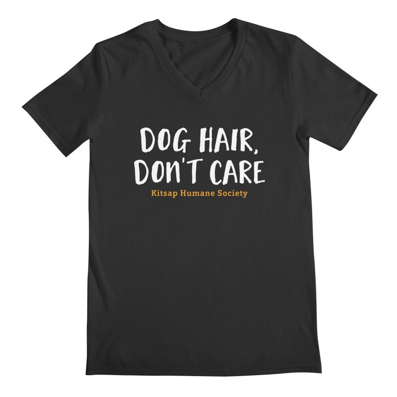 Dog Hair, Don't Care Men's Regular V-Neck by Kitsap Humane Society's Artist Shop
