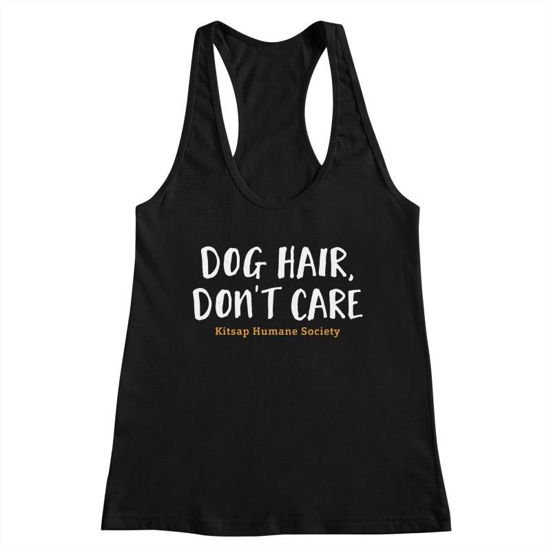 Dog Hair, Don't Care Women's Tank by Kitsap Humane Society's Artist Shop