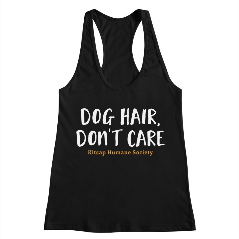 Dog Hair, Don't Care Women's Racerback Tank by Kitsap Humane Society's Artist Shop
