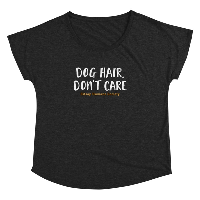 Dog Hair, Don't Care Women's Dolman Scoop Neck by Kitsap Humane Society's Artist Shop