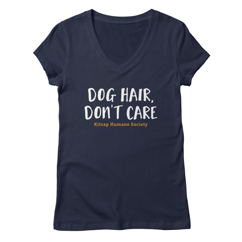 Dog Hair, Don't Care Women's Regular V-Neck by Kitsap Humane Society's Artist Shop