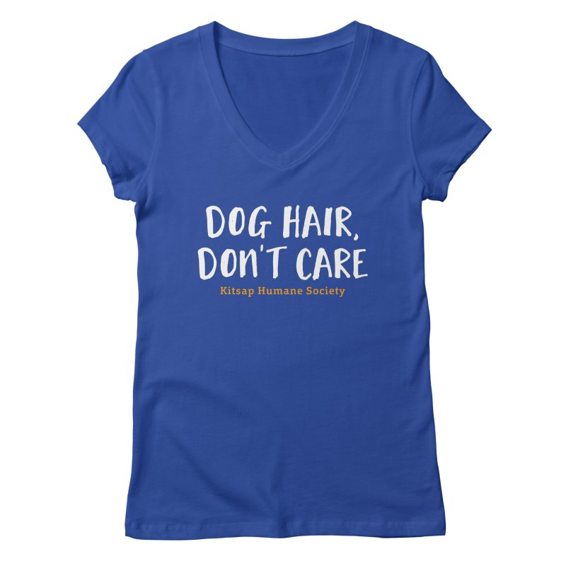 Dog Hair, Don't Care Women's Regular V-Neck by Kitsaphumanesociety's Artist Shop