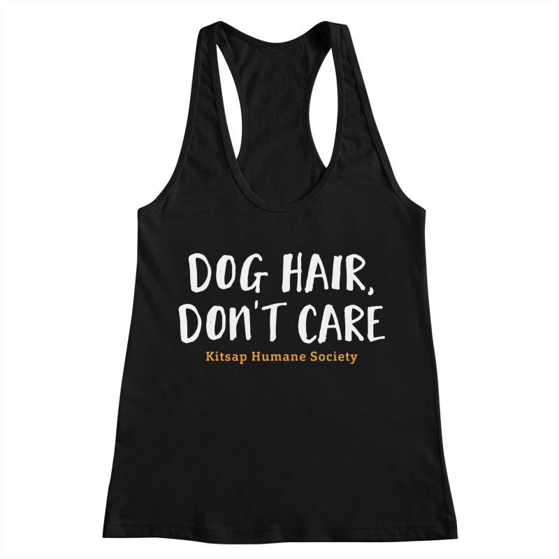 Dog Hair, Don't Care Women's Racerback Tank by Kitsap Humane Society's Artist Shop