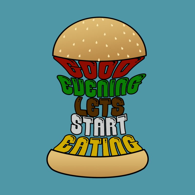 Good evening, lets start eating! None  by Kittyatemycamera's Artist Shop