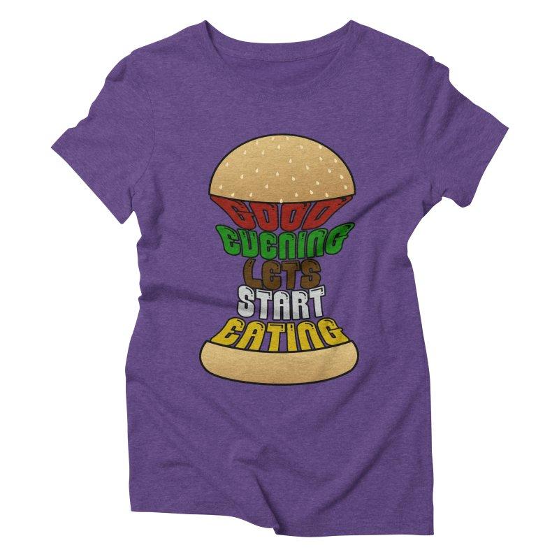 Good evening, lets start eating! Women's Triblend T-Shirt by Kittyatemycamera's Artist Shop