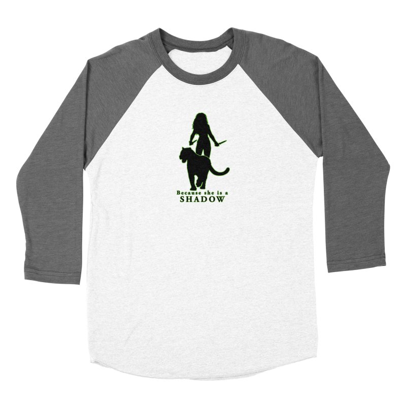 Because she is a shadow Women's Longsleeve T-Shirt by Kristen Banet's Universe