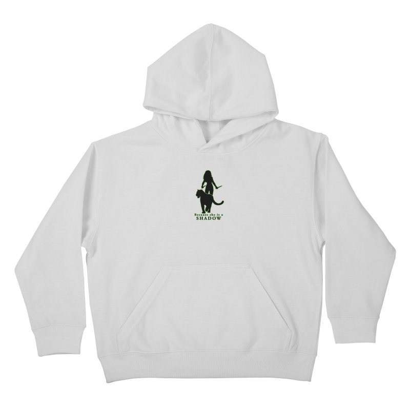 Because she is a shadow Kids Pullover Hoody by Kristen Banet's Universe