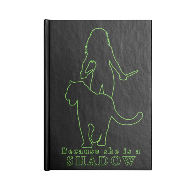 Because she is a shadow Accessories Notebook by Kristen Banet's Universe