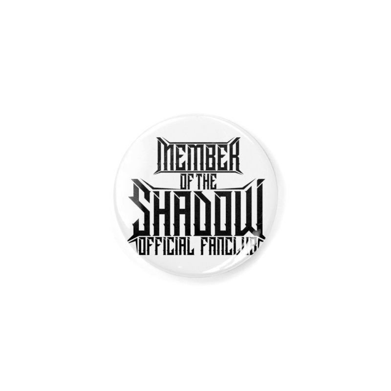 Shadow Official Fanclub Black Accessories Button by Kristen Banet's Universe