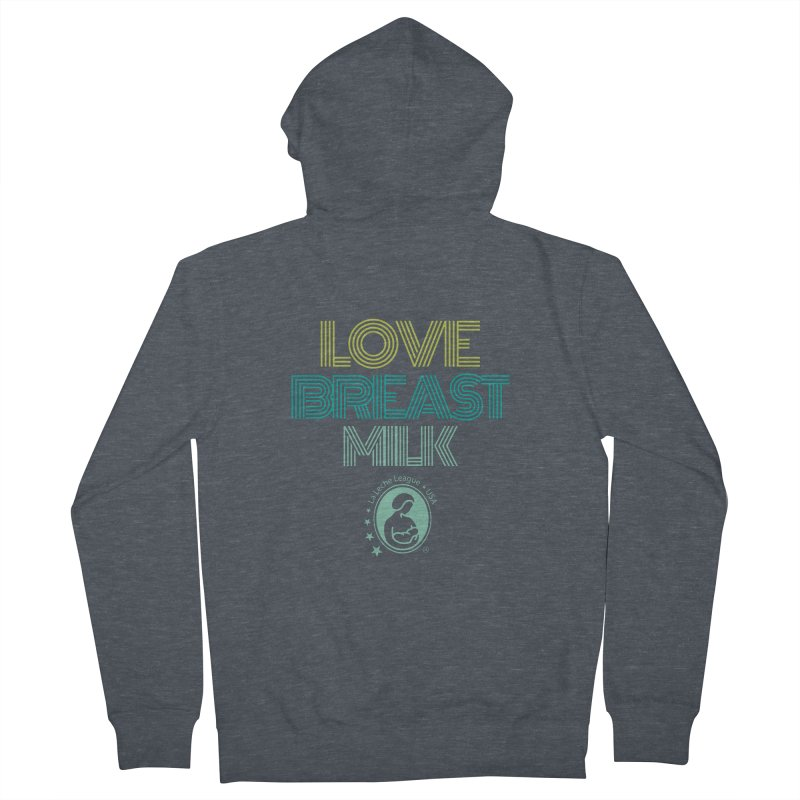 Love Breast Milk Men's French Terry Zip-Up Hoody by LLLUSA's Artist Shop