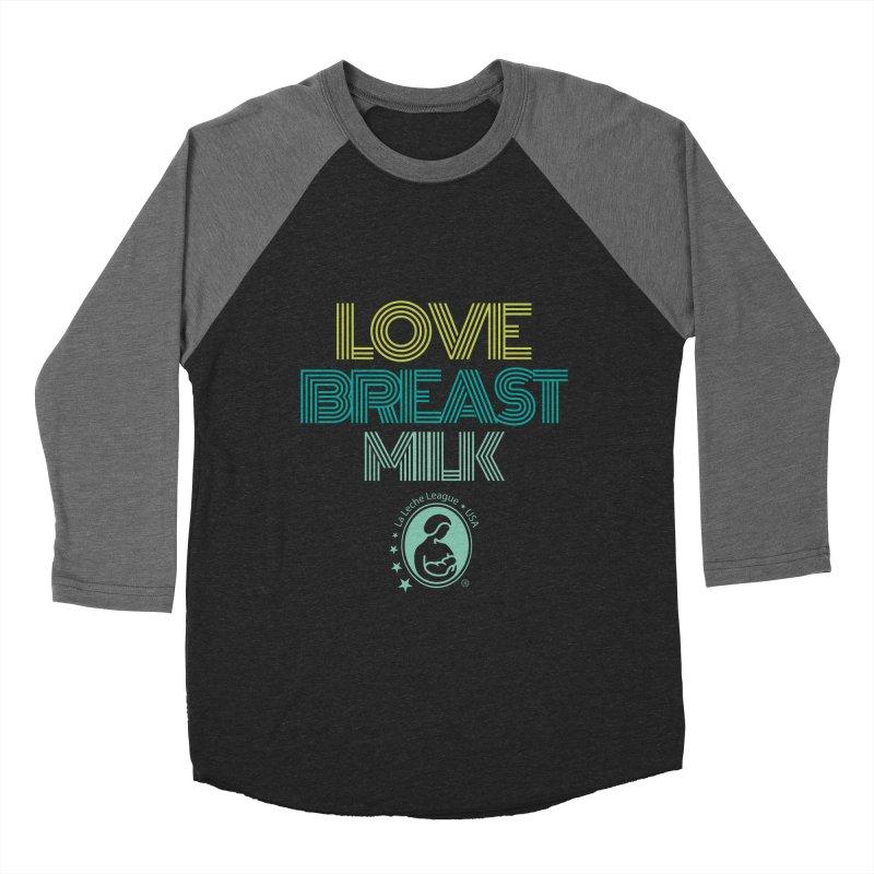Love Breast Milk Men's Baseball Triblend Longsleeve T-Shirt by LLLUSA's Artist Shop