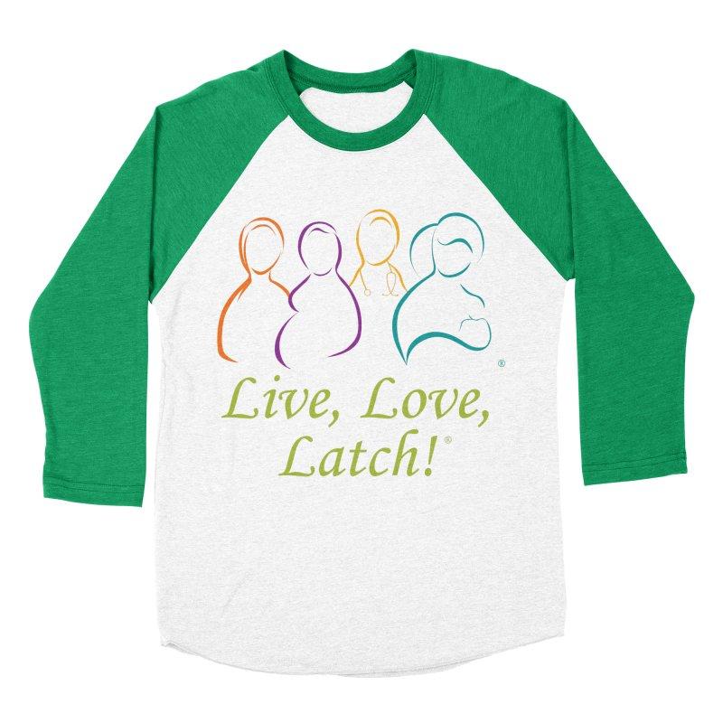 Live, Love, Latch!- Color Men's Baseball Triblend Longsleeve T-Shirt by LLLUSA's Artist Shop