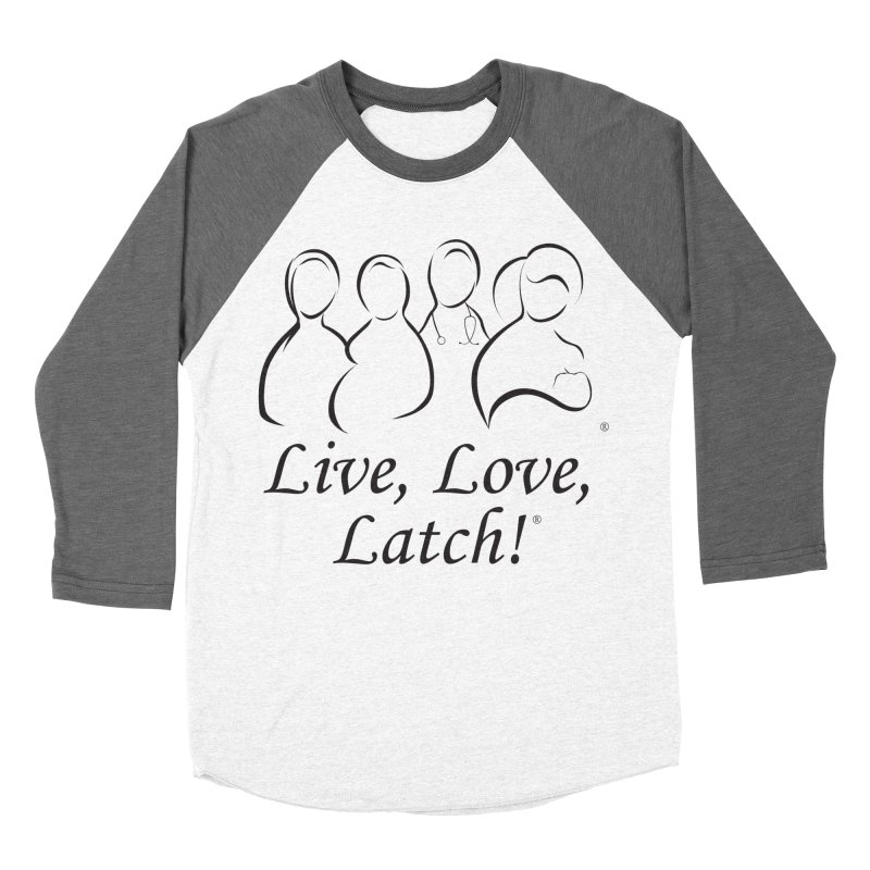 Live, Love, Latch! Black Men's Baseball Triblend Longsleeve T-Shirt by LLLUSA's Artist Shop