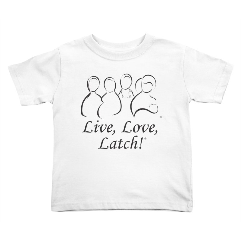 Live, Love, Latch! Black Kids Toddler T-Shirt by LLLUSA's Artist Shop