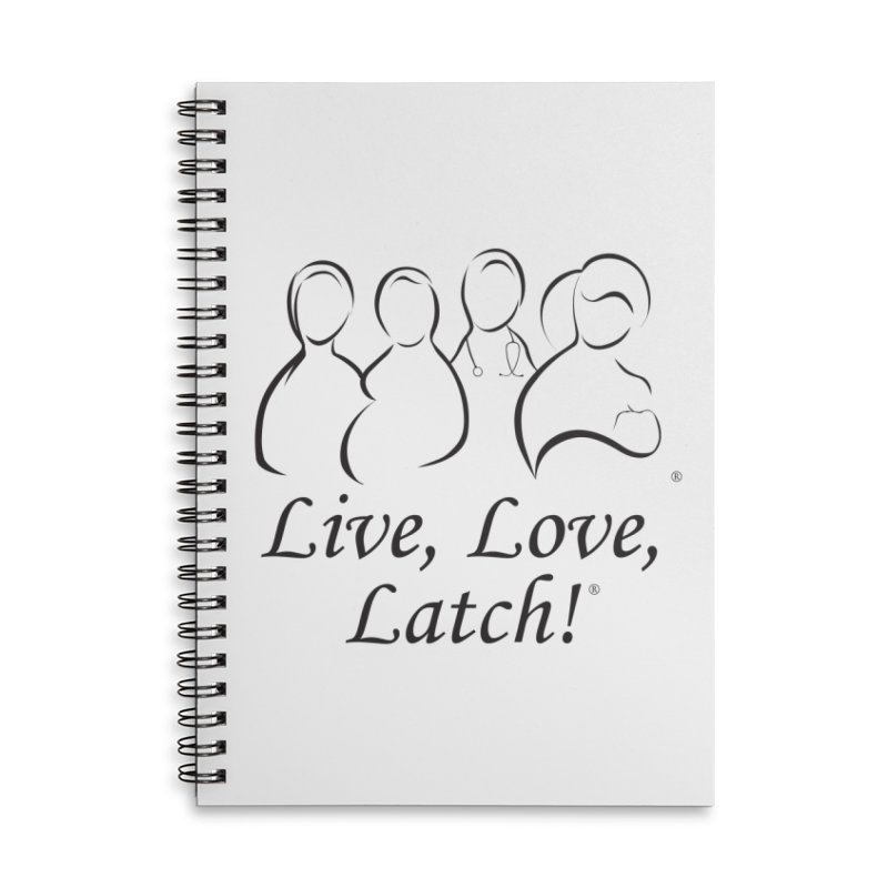 Live, Love, Latch! Black Accessories Lined Spiral Notebook by LLLUSA's Artist Shop