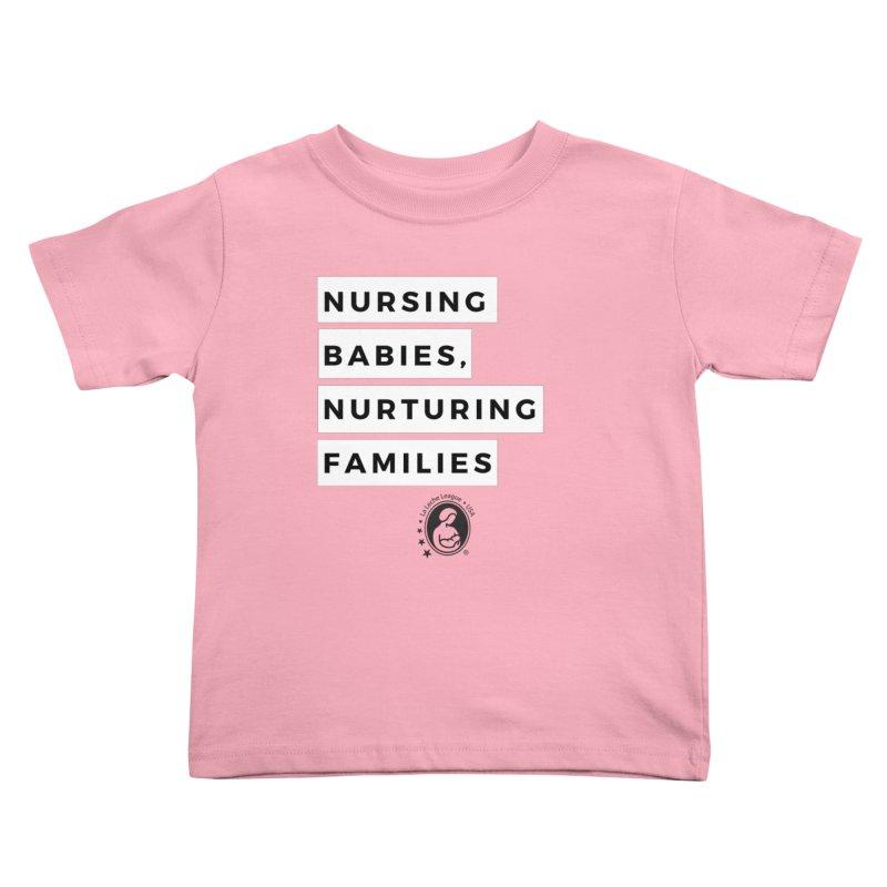 Nursing Babies, Nurturing Families Kids Toddler T-Shirt by LLLUSA's Artist Shop