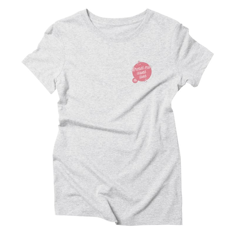 Breast Milk Saves Lives- Small Logo in Women's Triblend T-Shirt Heather White by LLLUSA's Artist Shop